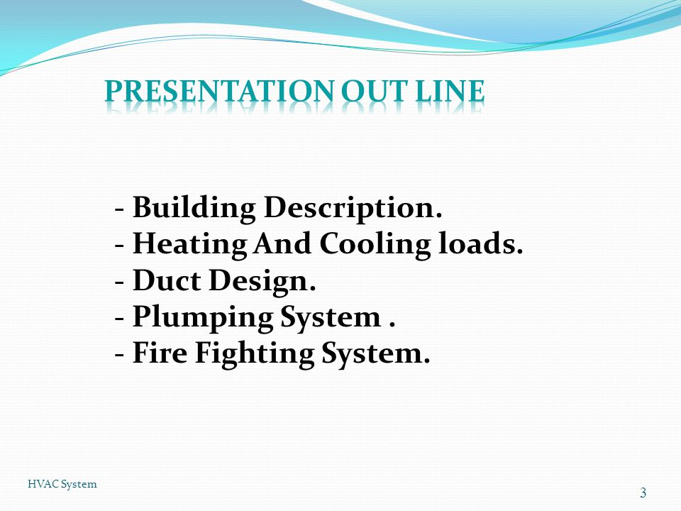 - Building Description. - Heating And Cooling loads. - Duct Design.
