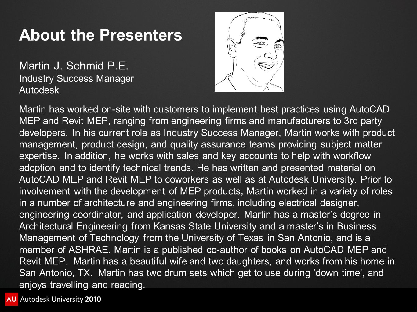 About the Presenters Martin J. Schmid P.E. Industry Success Manager