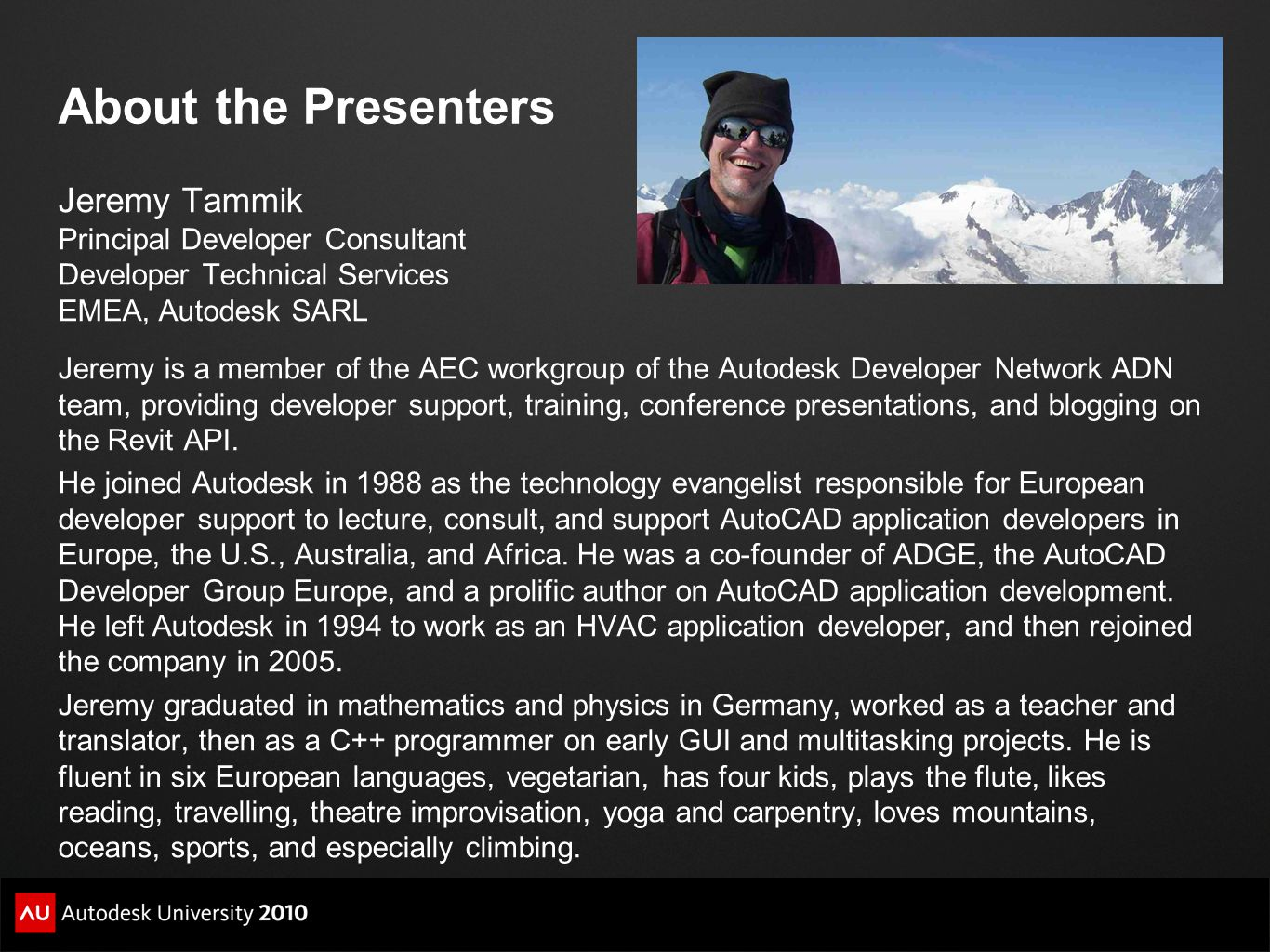 About the Presenters Jeremy Tammik Principal Developer Consultant