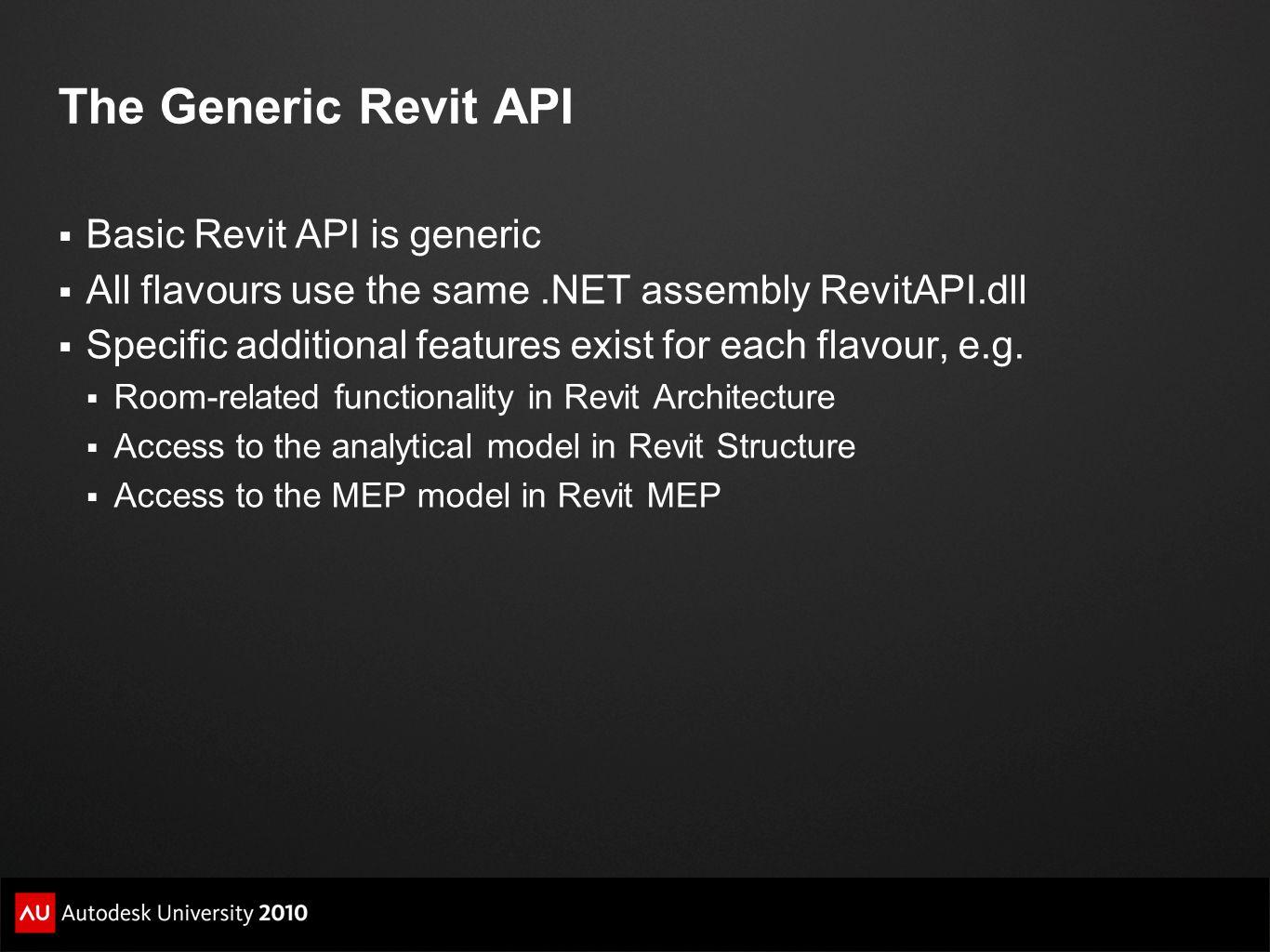 The Generic Revit API Basic Revit API is generic