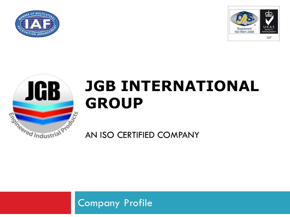 JGB international GROUP An ISO Certified Company
