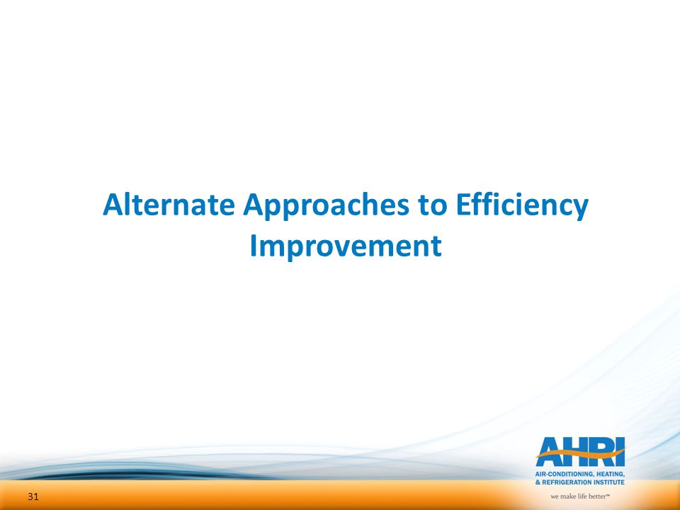 Alternate Approaches to Efficiency Improvement