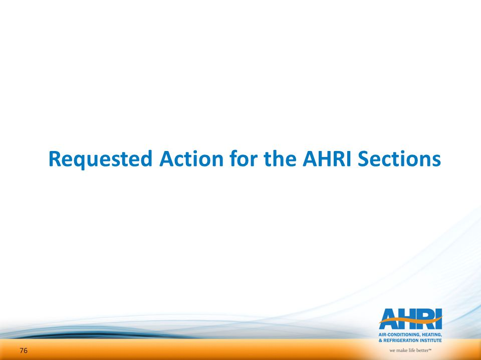Requested Action for the AHRI Sections