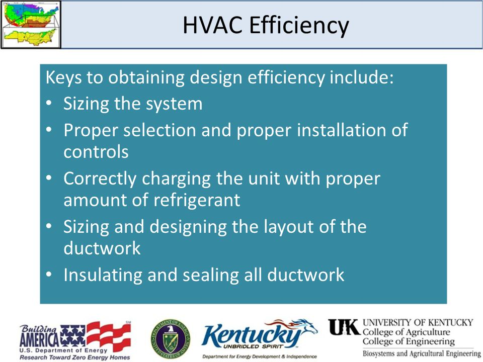 HVAC Efficiency Keys to obtaining design efficiency include: