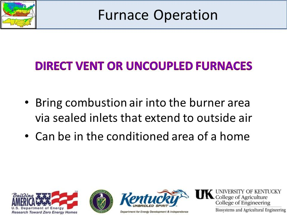 DIRECT VENT OR UNCOUPLED FURNACES