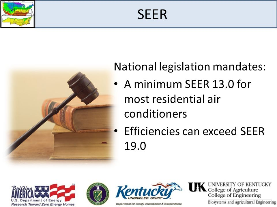 SEER National legislation mandates: