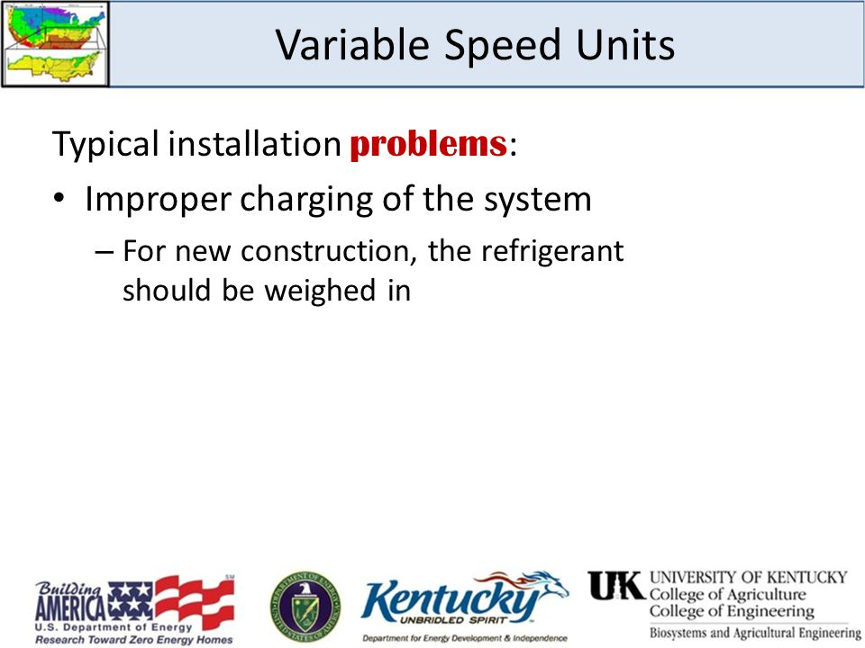 Variable Speed Units Typical installation problems: