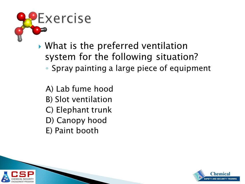 Exercise What is the preferred ventilation system for the following situation Spray painting a large piece of equipment.