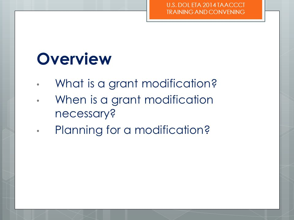 Overview What is a grant modification