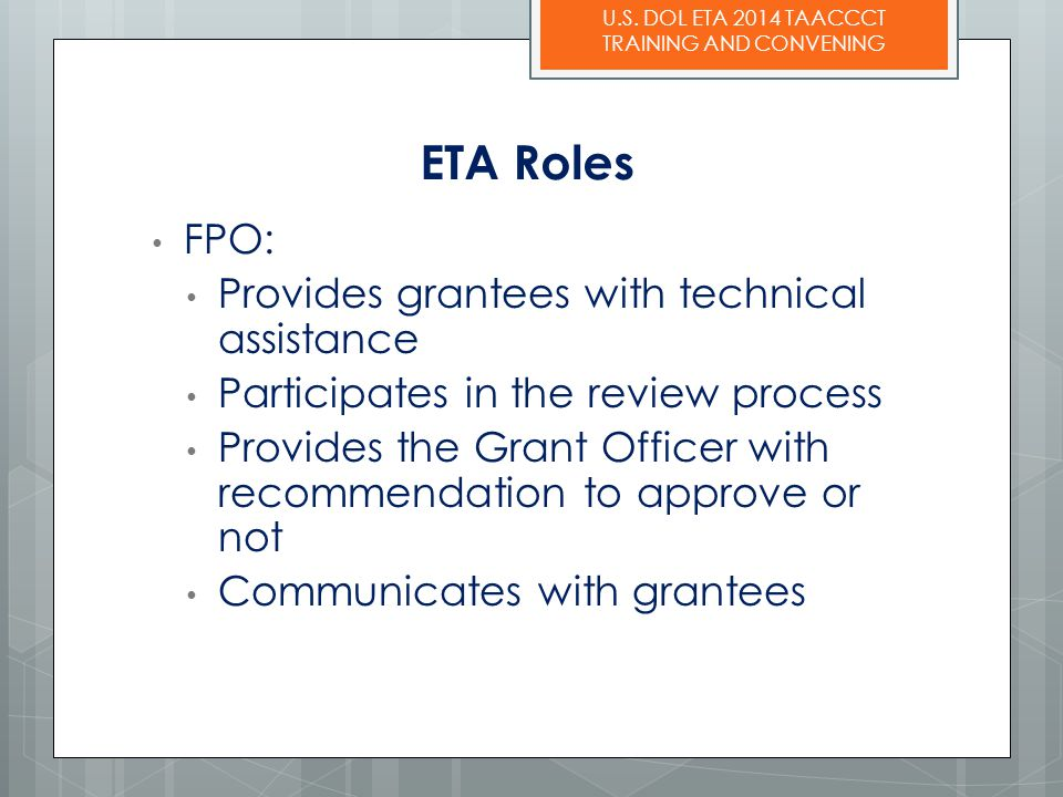 ETA Roles FPO: Provides grantees with technical assistance