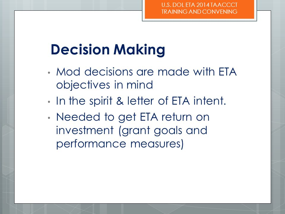 Decision Making Mod decisions are made with ETA objectives in mind