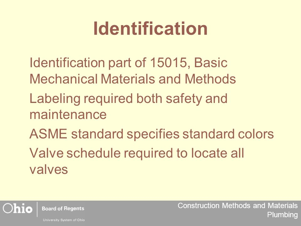 Identification Identification part of 15015, Basic Mechanical Materials and Methods. Labeling required both safety and maintenance.