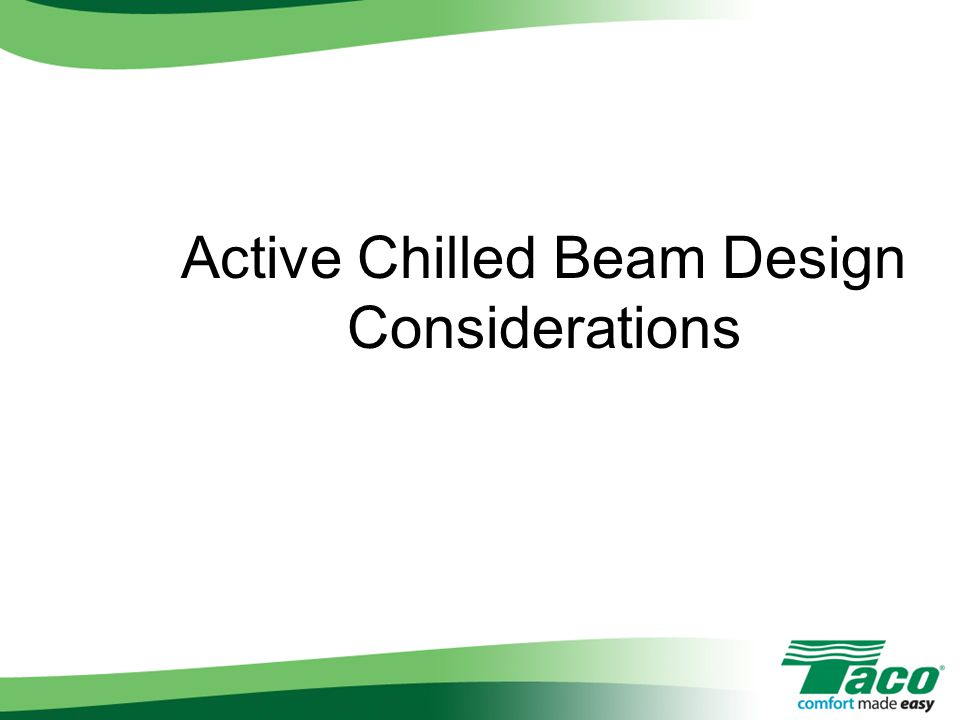 Active Chilled Beam Design Considerations