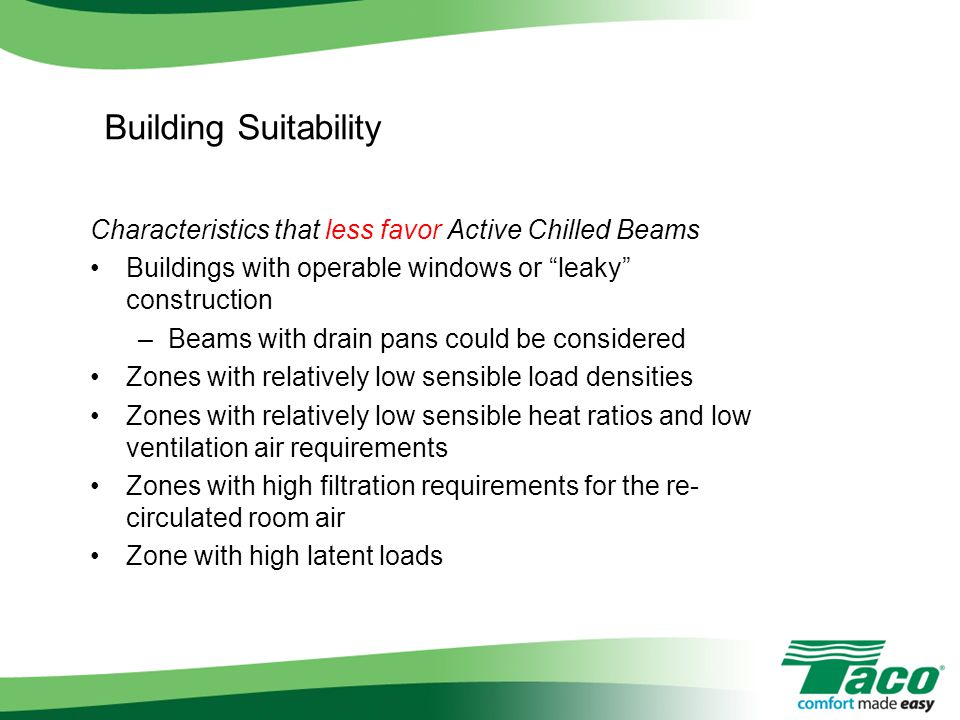 Building Suitability Characteristics that less favor Active Chilled Beams. Buildings with operable windows or leaky construction.