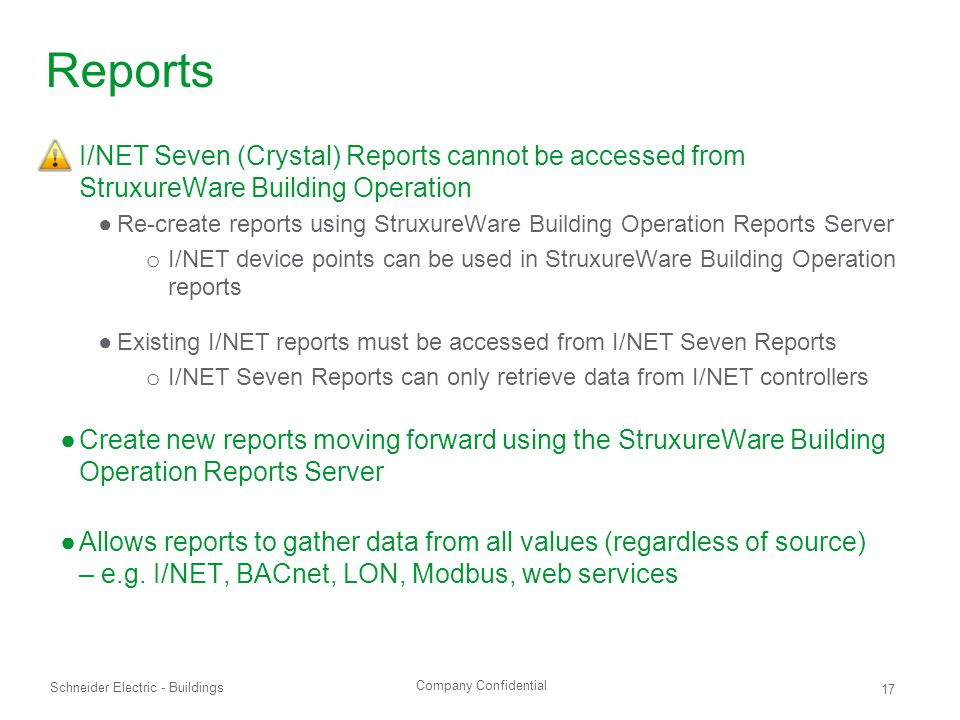 Reports I/NET Seven (Crystal) Reports cannot be accessed from StruxureWare Building Operation.