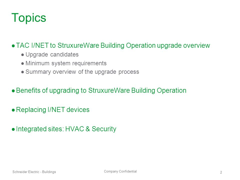 Topics TAC I/NET to StruxureWare Building Operation upgrade overview