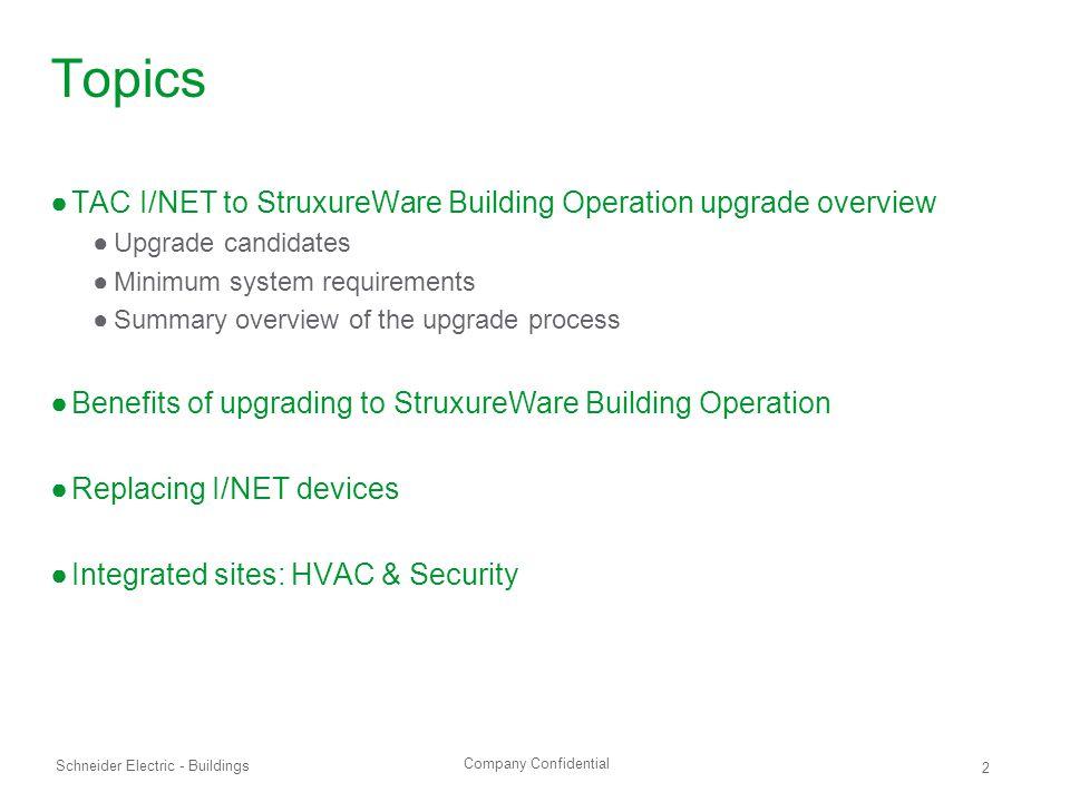 Topics TAC I/NET to StruxureWare Building Operation upgrade overview