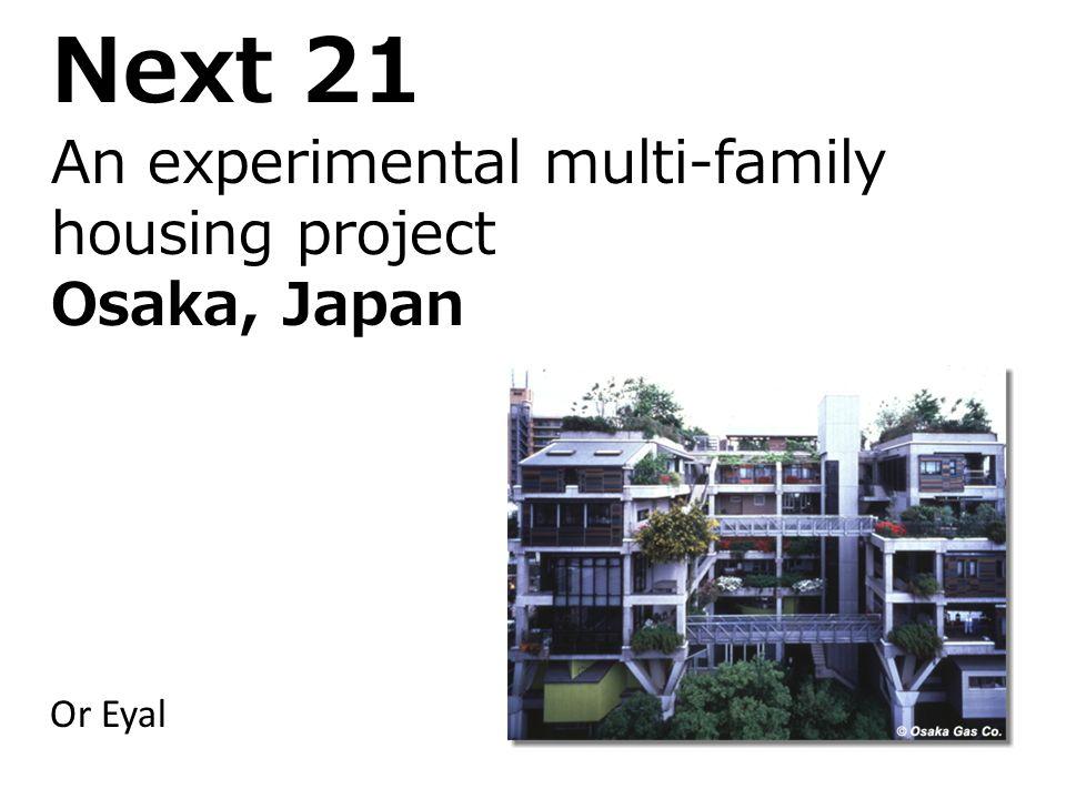 Next 21 An experimental multi-family housing project Osaka, Japan