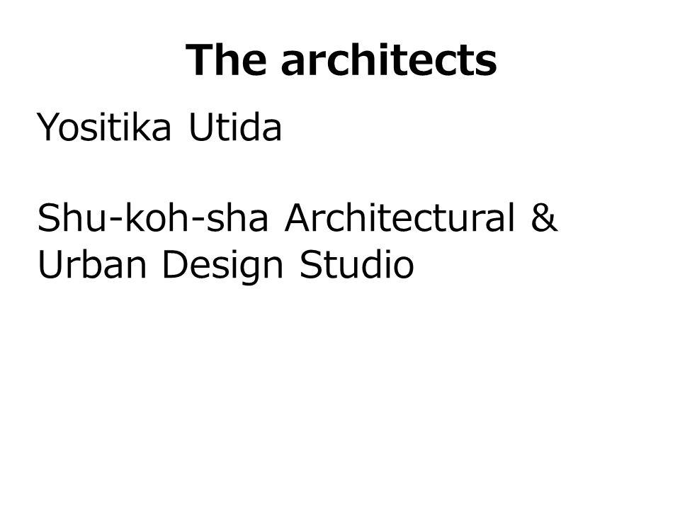The architects Yositika Utida
