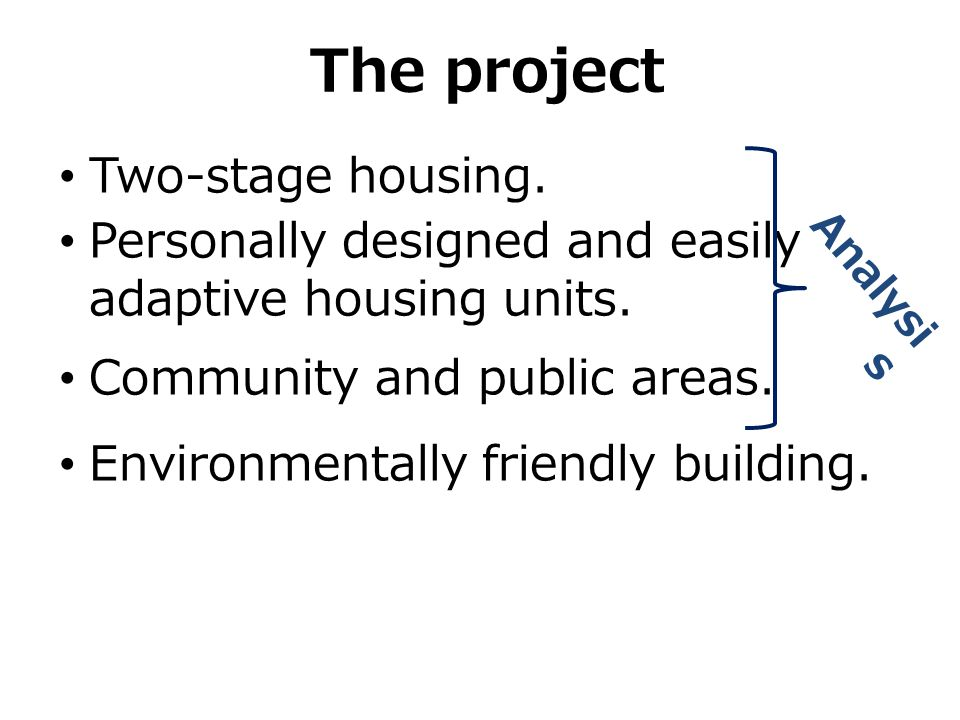 The project Two-stage housing.