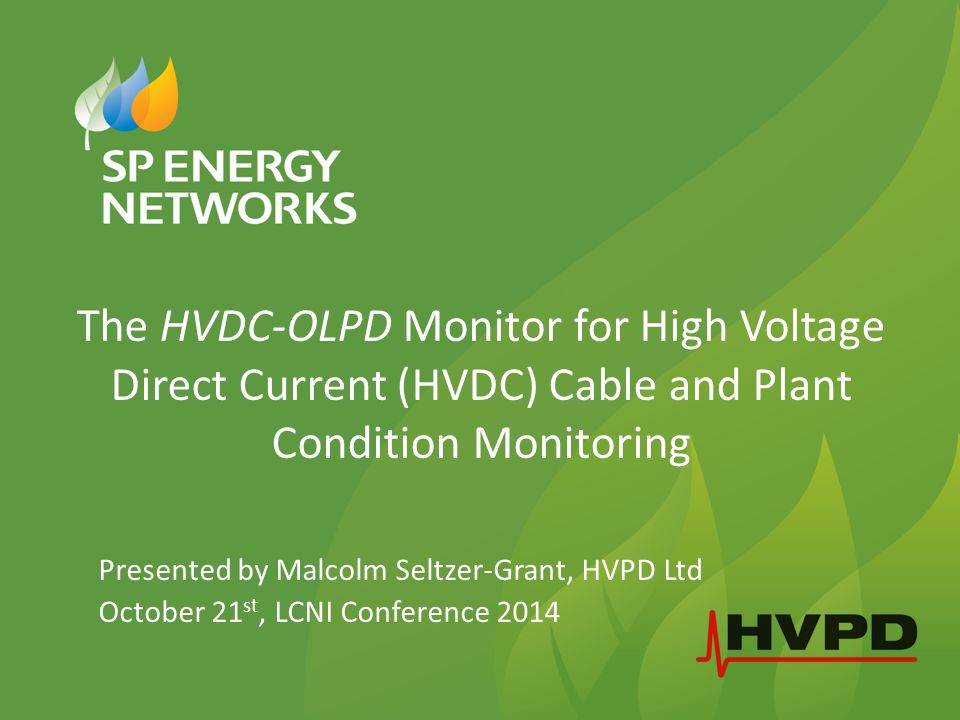 The HVDC-OLPD Monitor for High Voltage Direct Current (HVDC) Cable and Plant Condition Monitoring