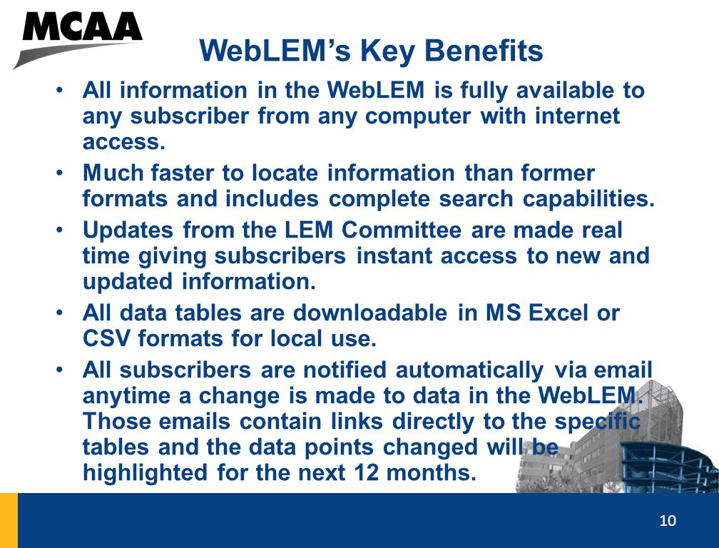 WebLEM's Key Benefits All information in the WebLEM is fully available to any subscriber from any computer with internet access.