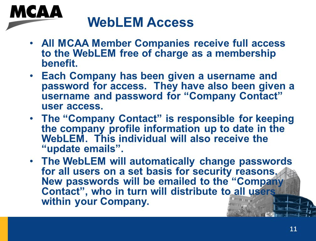 WebLEM Access All MCAA Member Companies receive full access to the WebLEM free of charge as a membership benefit.