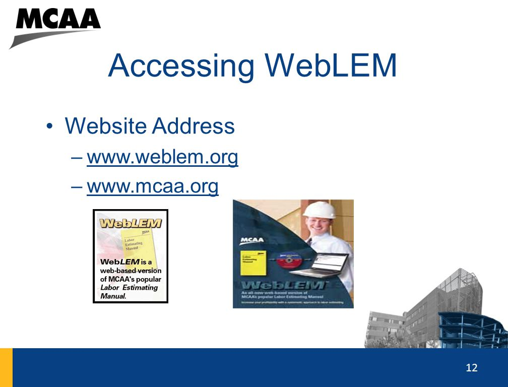 Accessing WebLEM Website Address www.weblem.org www.mcaa.org