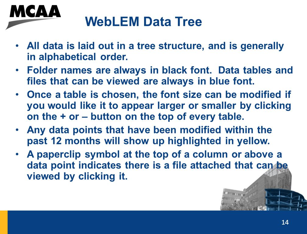 WebLEM Data Tree All data is laid out in a tree structure, and is generally in alphabetical order.