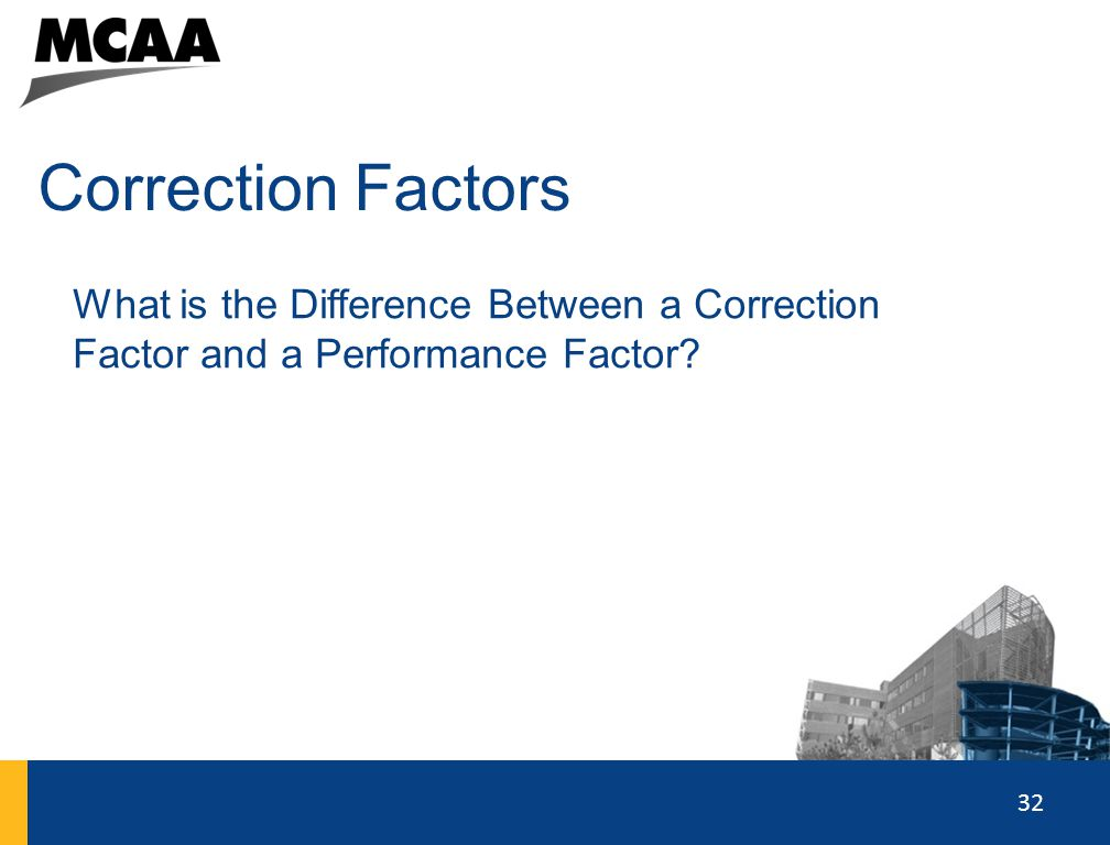 Correction Factors What is the Difference Between a Correction Factor and a Performance Factor