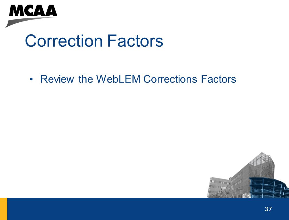 Correction Factors Review the WebLEM Corrections Factors