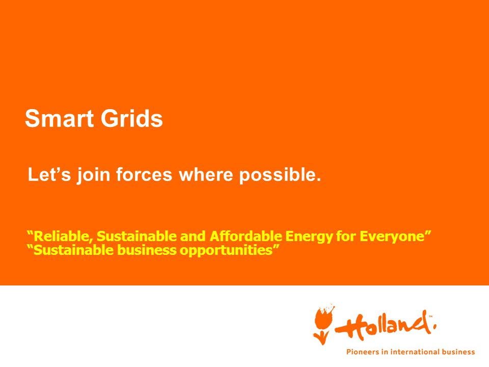 Smart Grids Let's join forces where possible.