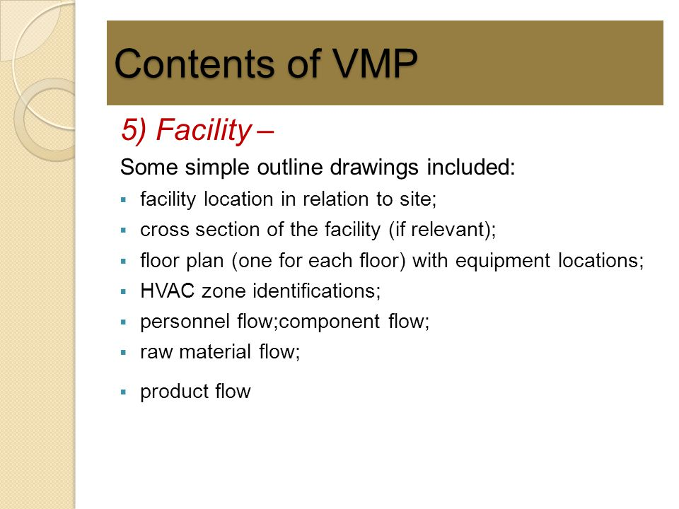 Contents of VMP 5) Facility – Some simple outline drawings included: