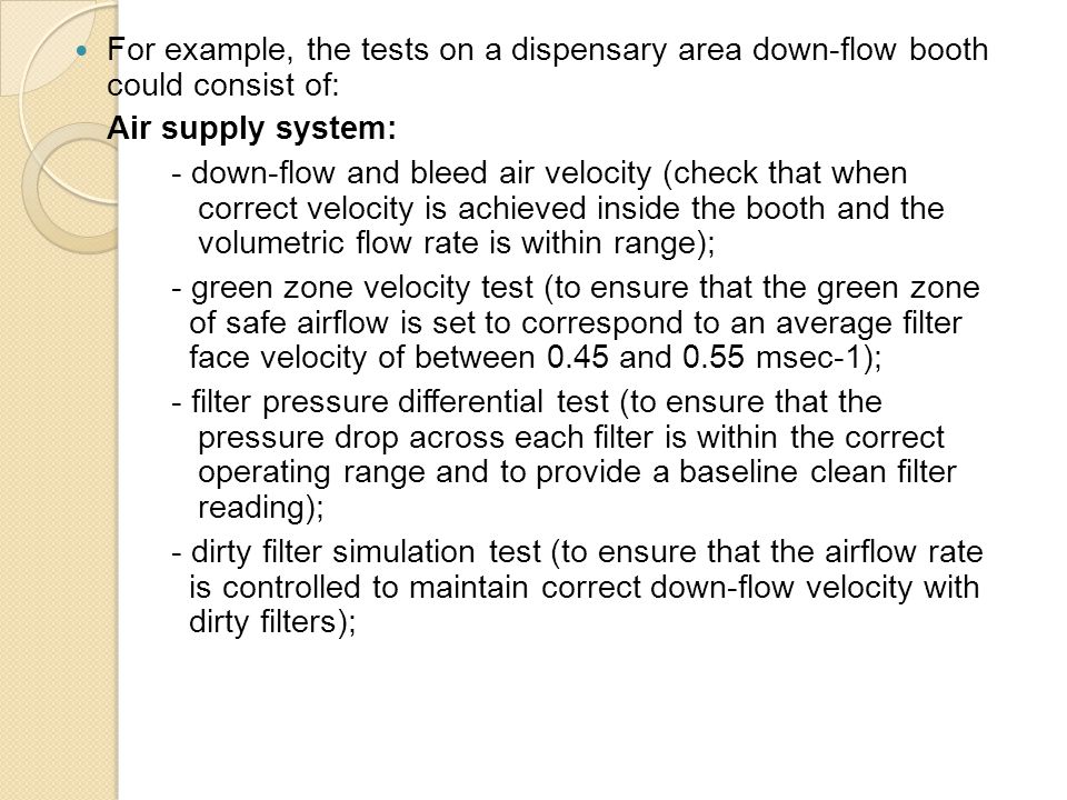 For example, the tests on a dispensary area down-flow booth could consist of: