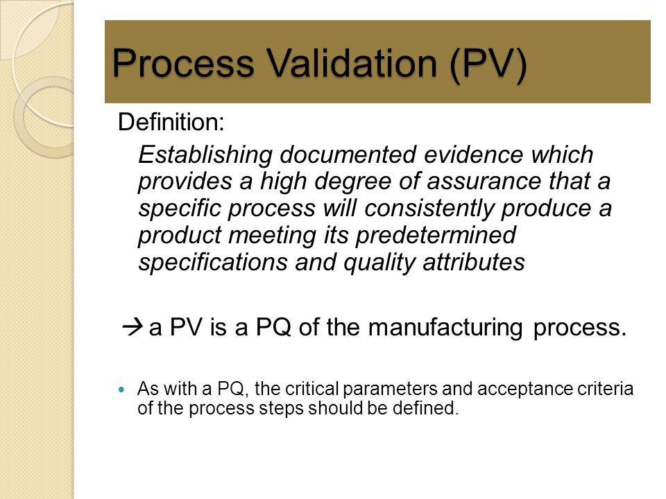 Process Validation (PV)