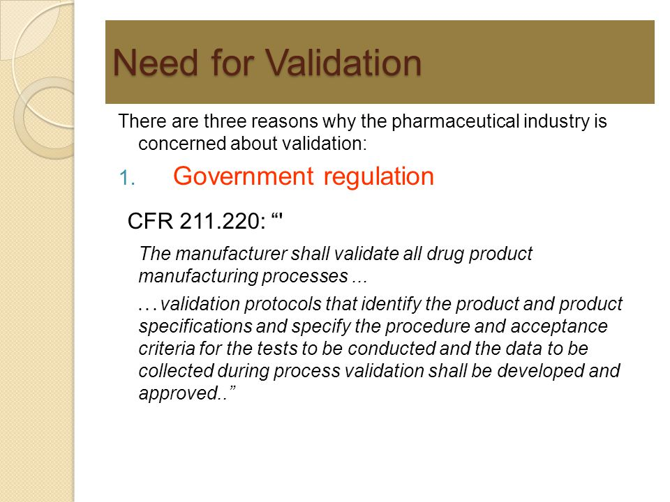Need for Validation CFR 211.220: Government regulation