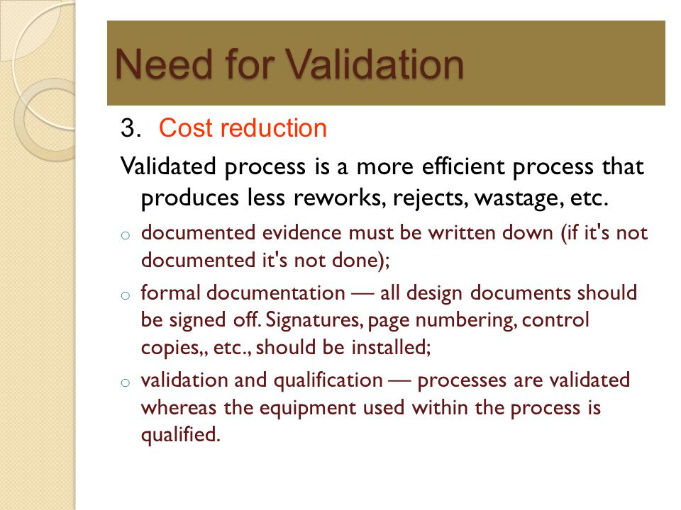 Need for Validation 3. Cost reduction