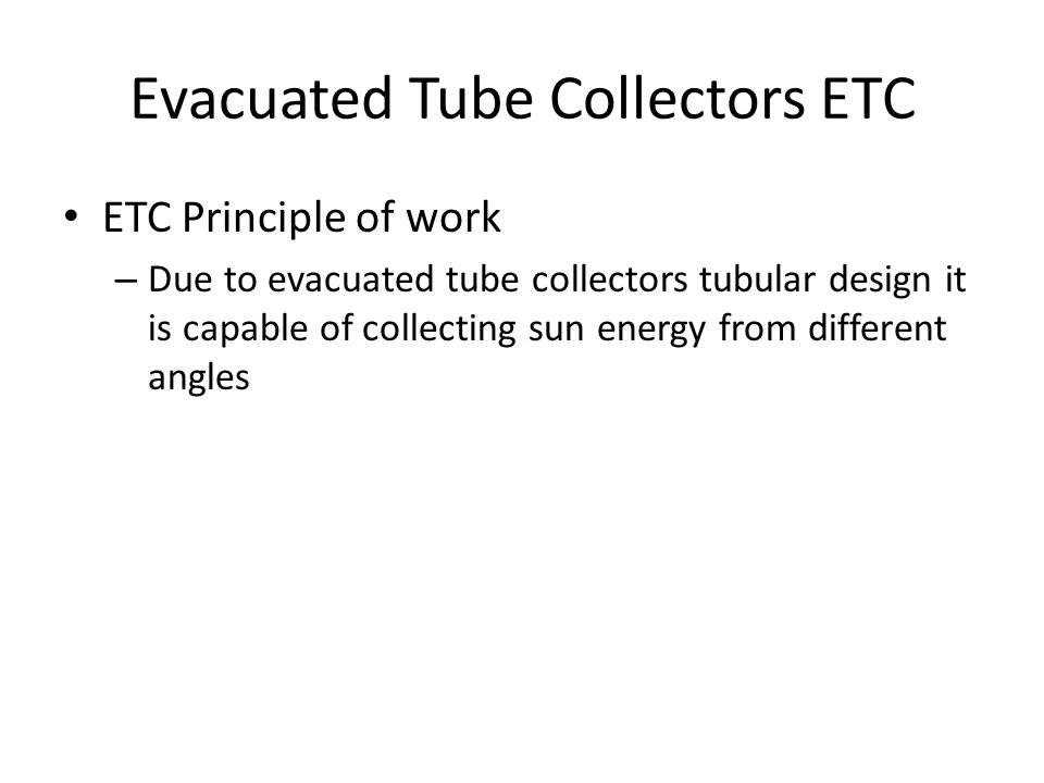 Evacuated Tube Collectors ETC