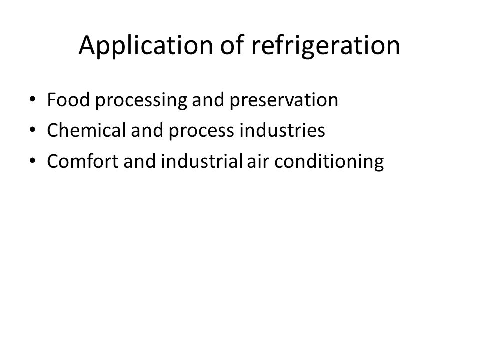 Application of refrigeration