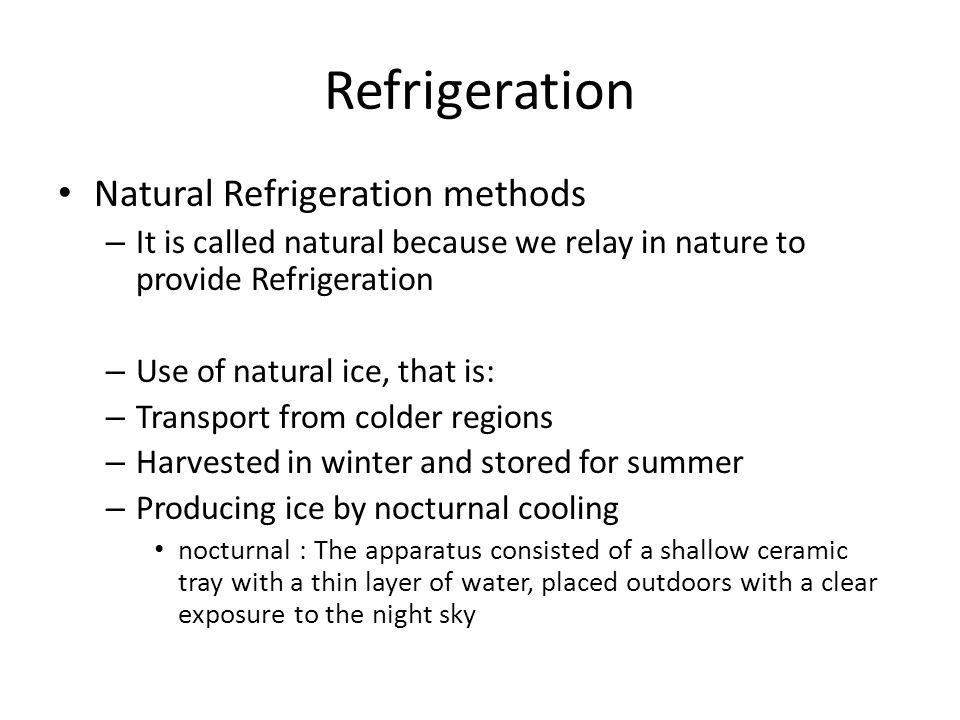 Refrigeration Natural Refrigeration methods