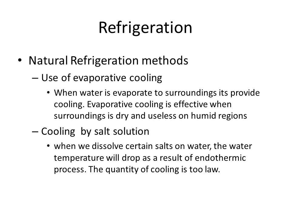 Refrigeration Natural Refrigeration methods Use of evaporative cooling
