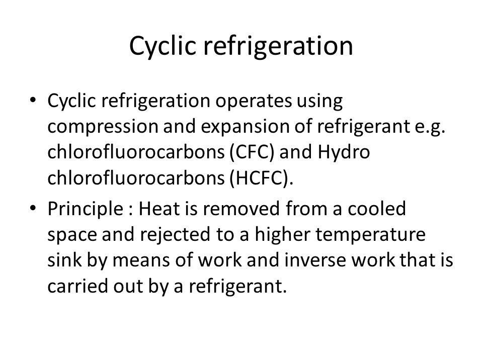 Cyclic refrigeration