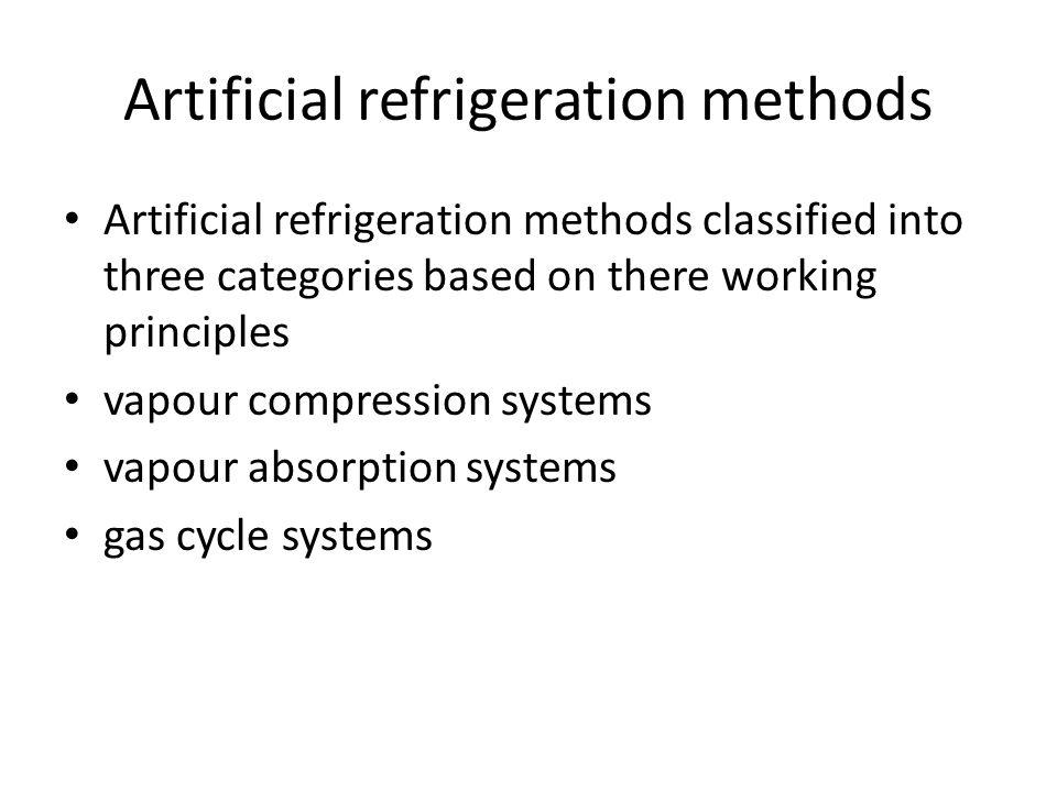Artificial refrigeration methods