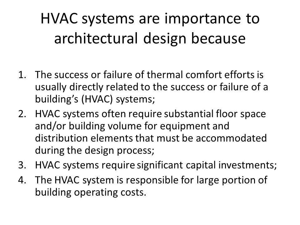 HVAC systems are importance to architectural design because