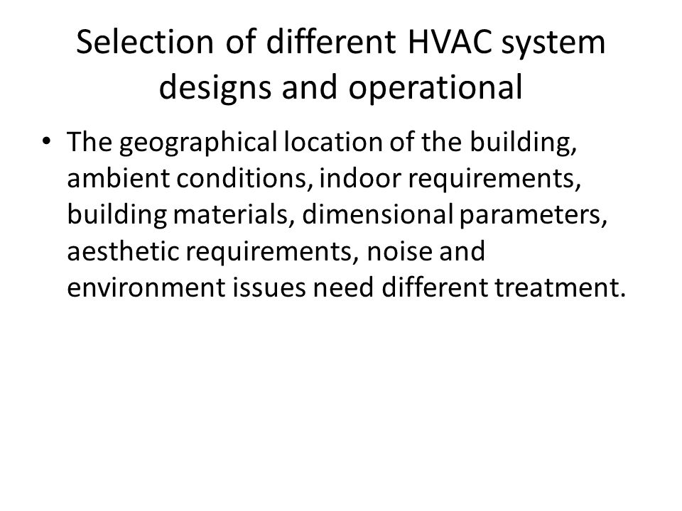 Selection of different HVAC system designs and operational