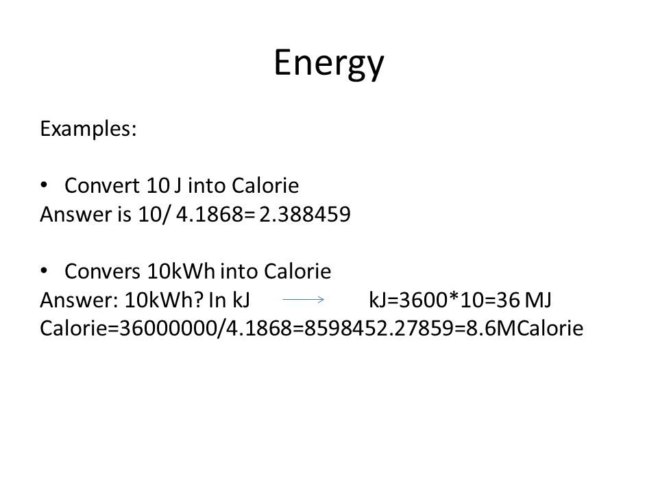 Energy Examples: Convert 10 J into Calorie