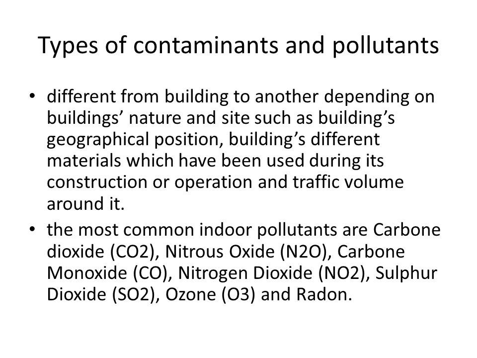 Types of contaminants and pollutants