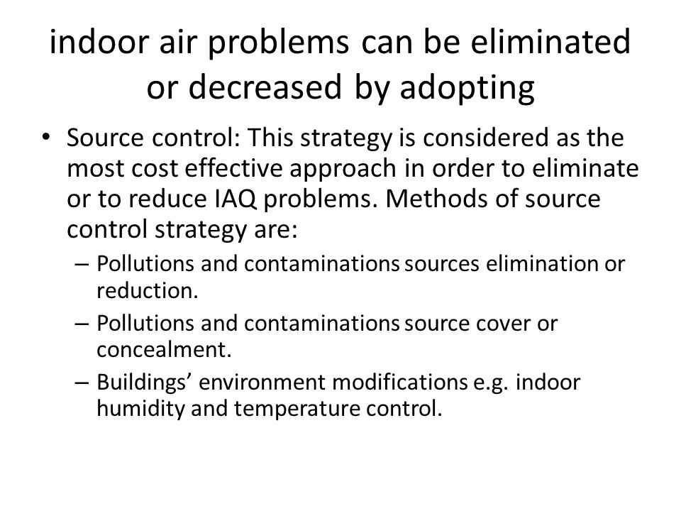 indoor air problems can be eliminated or decreased by adopting