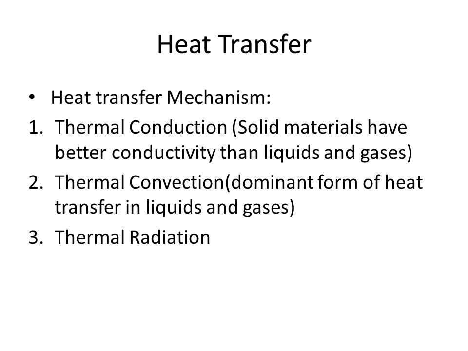 Heat Transfer Heat transfer Mechanism: