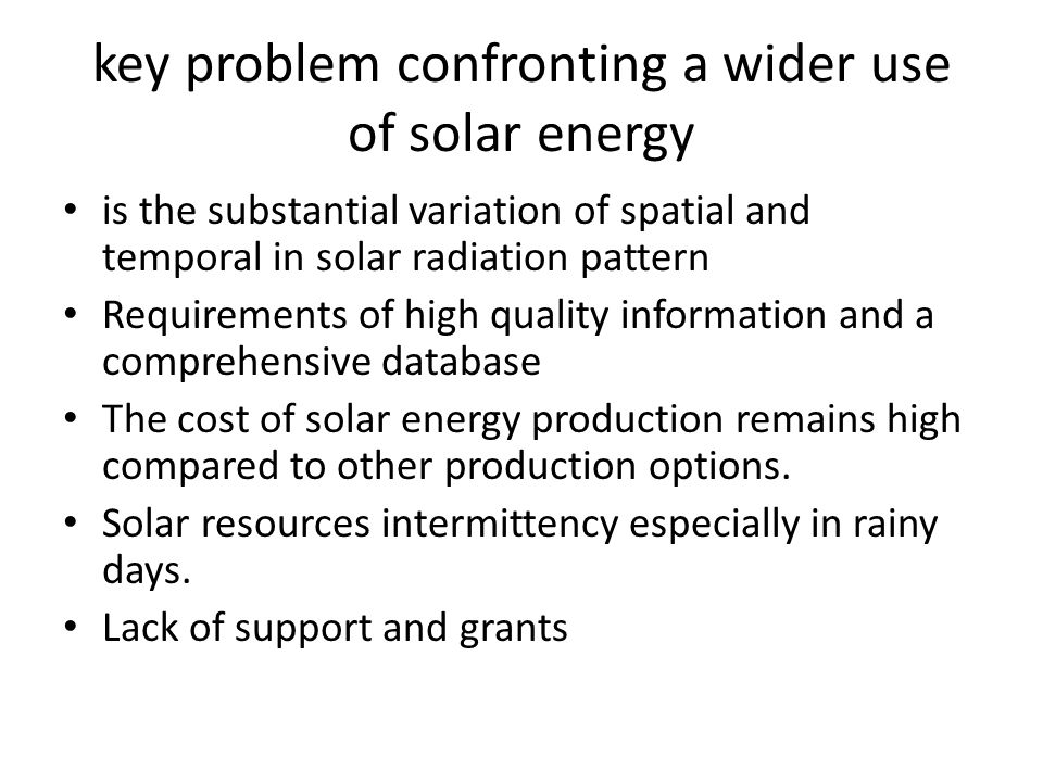 key problem confronting a wider use of solar energy